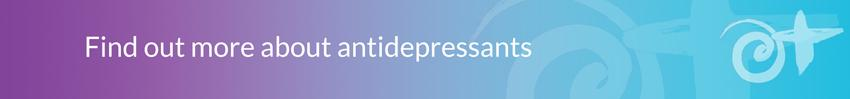 Find out more about antidepressants