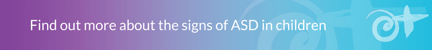 Find out more about the signs of ASD in children