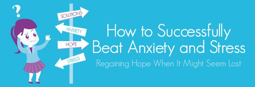 How to beat anxiety and stress
