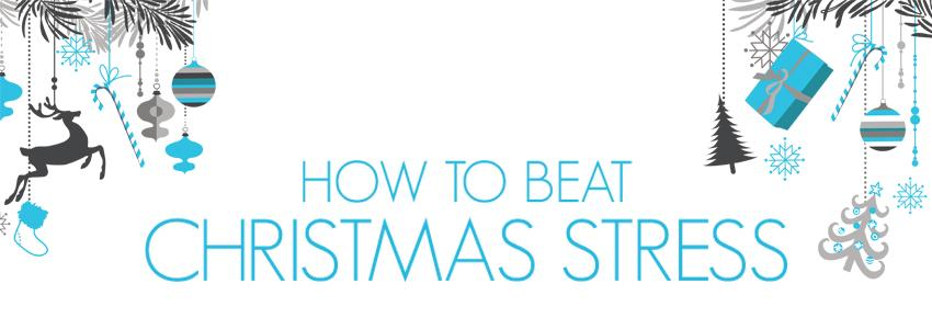 How to Beat Christmas Stress