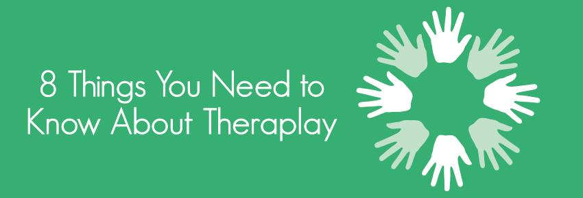 8 Things You Need to Know About Theraplay