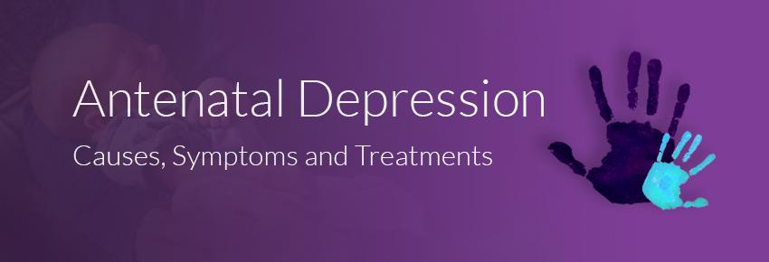 Antenatal Depression - Causes, Symptoms & Treatments