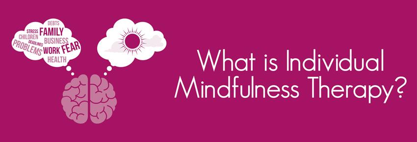 What Is Individual Mindfulness Therapy?