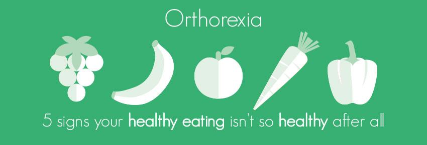 Orthorexia – 5 signs your healthy eating isn't so healthy after all